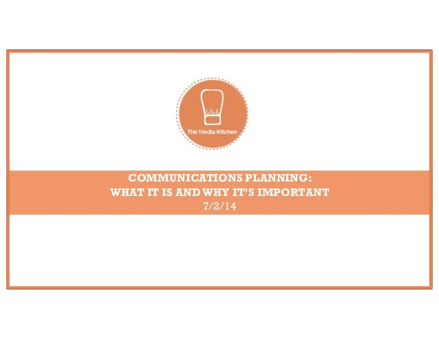 Communications Planning:  What It Is & Why It's Important