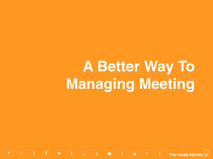 A Better Way ToManaging Meeting