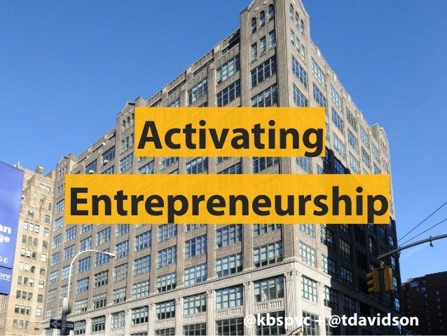 @kbspvc + @tdavidson@kbspvc + @tdavidson Activating Entrepreneurship