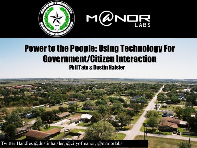 Power to the People: Using Technology ForPower to the People: Using Technology For Government/Citizen InteractionGovernmen...