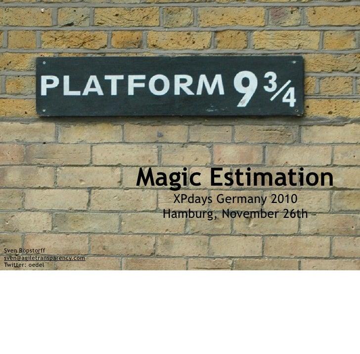 Magic Estimation                                XPdays Germany 2010                               Hamburg, November 26thSv...