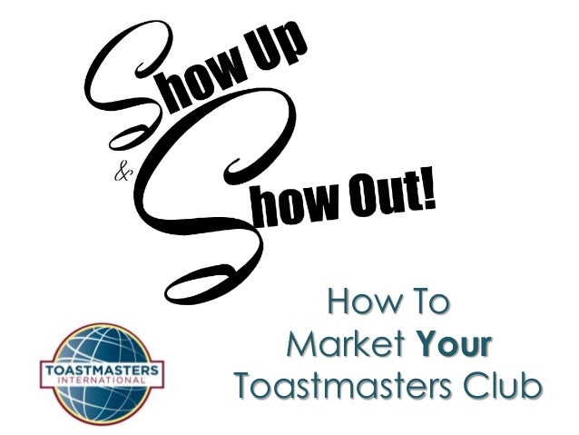 How To   Market YourToastmasters Club
