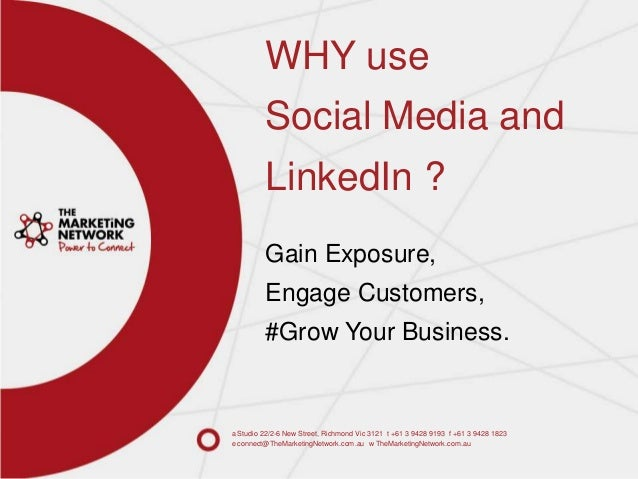 WHY use Social Media and  LinkedIn ? Gain Exposure,  Engage Customers, #Grow Your Business.  a Studio 22/2-6 New Street, R...