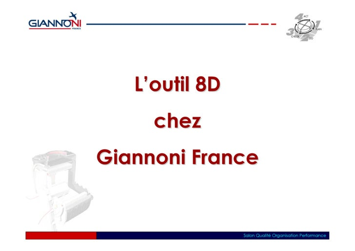 L'outil 8D      chez Giannoni France                   Salon Qualité Organisation Performance