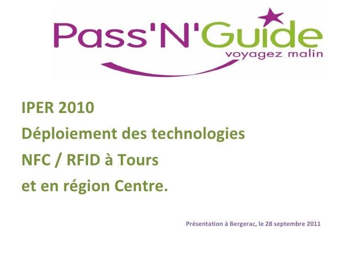 <ul><li>IPER 2010 </li></ul><ul><li>Déploiement des technologies </li></ul><ul><li>NFC / RFID à Tours </li></ul><ul><li>et...