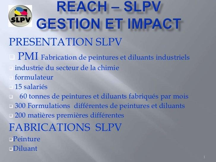 PRESENTATION SLPV PMI Fabrication de peintures et diluants industriels industrie du secteur de la chimie formulateur 1...