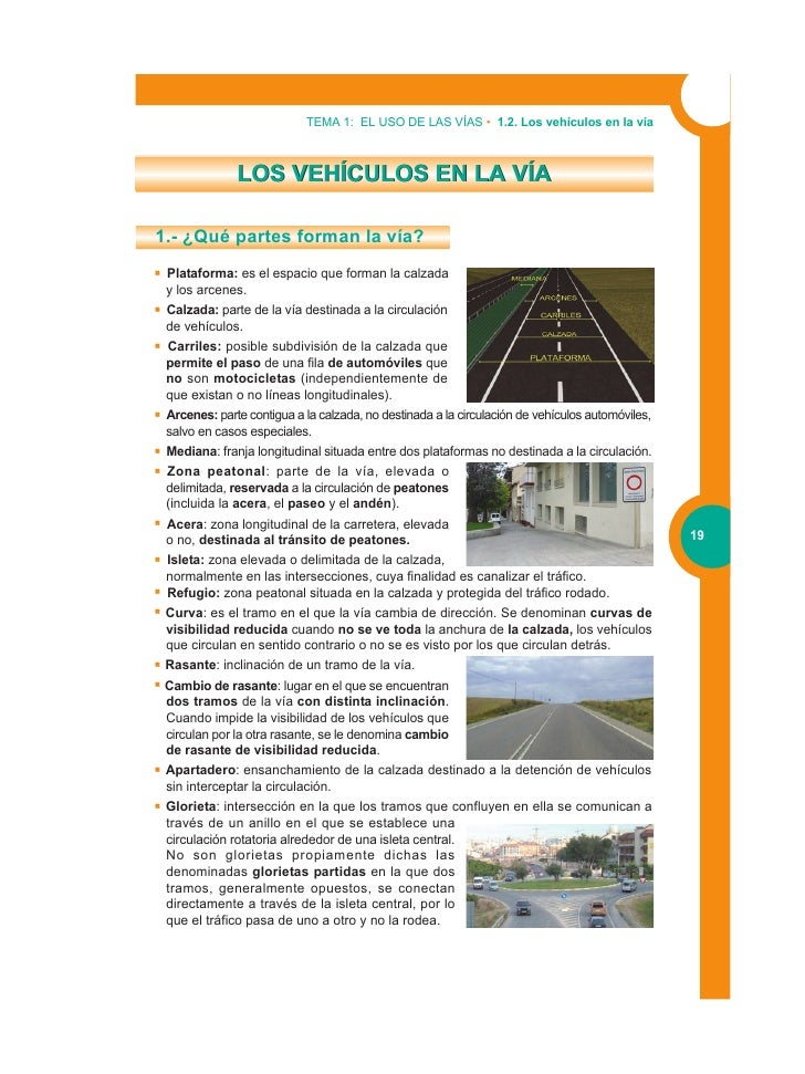 TEMA 1: EL USO DE LAS VÍAS • 1.2. Los vehículos en la vía              LOS VEHÍCULOS EN LA VÍA1.- ¿Qué partes forman la ví...