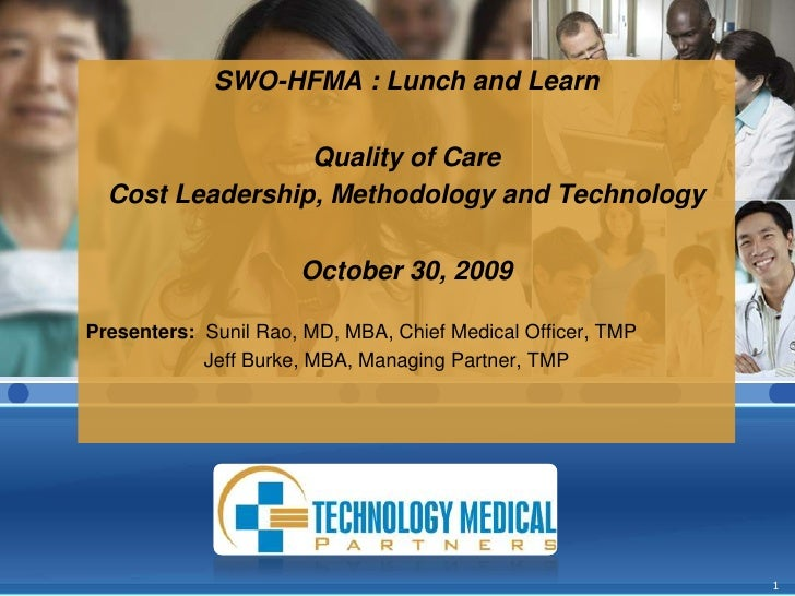 SWO-HFMA : Lunch and Learn<br /> <br />Quality of Care<br />Cost Leadership, Methodology and Technology<br />October 30, 2...
