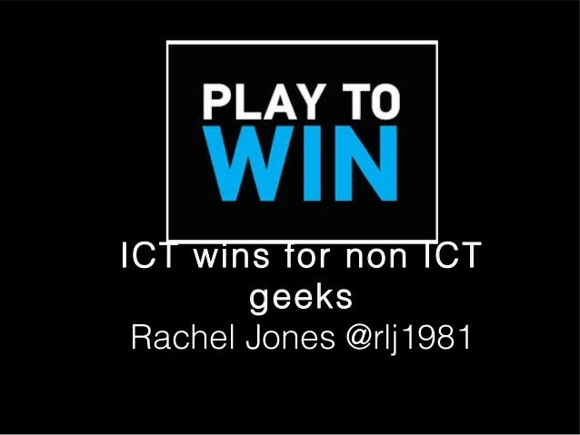 ICT wins for non ICT geeks Rachel Jones @rlj1981