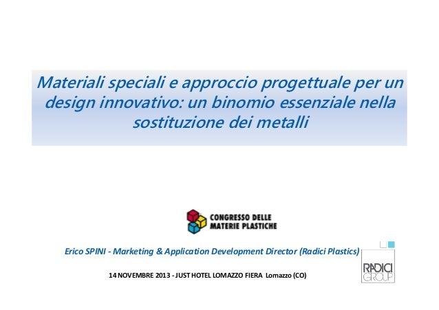 Materiali speciali e approccio progettuale per un design innovativo: un binomio essenziale nella sostituzione dei metalli ...