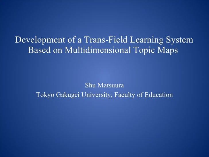 Development of a Trans-Field Learning System Based on Multidimensional Topic Maps