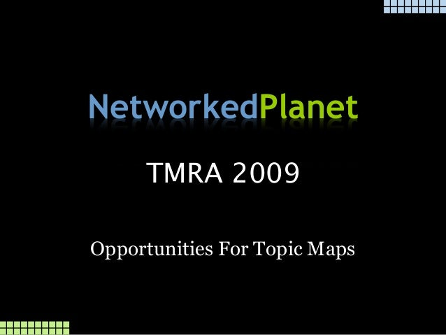 NetworkedPlanet TMRA 2009 Opportunities For Topic Maps