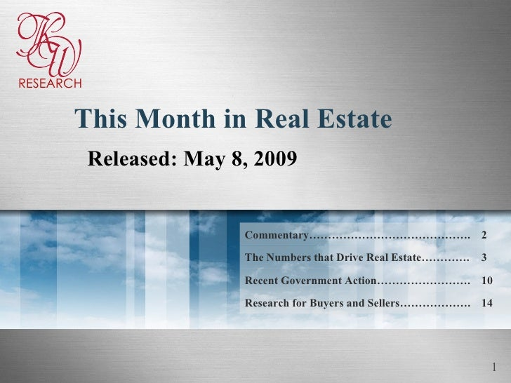 This Month in Real Estate Released: May 8, 2009 14 Research for Buyers and Sellers………………. Recent Government Action……………………...