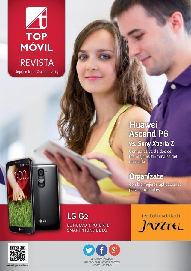 REVISTA Septiembre - Octubre 2013 LG G2 EL NUEVO Y POTENTE SMARTPHONE DE LG Huawei Ascend P6 vs. Sony Xperia Z Comparativa...