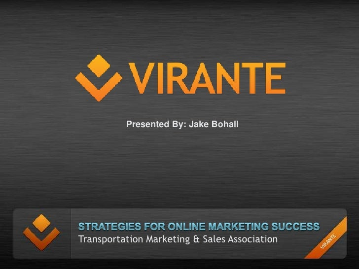 Strategies for Online Marketing Success  by Jake Bohall of Virante, Inc.