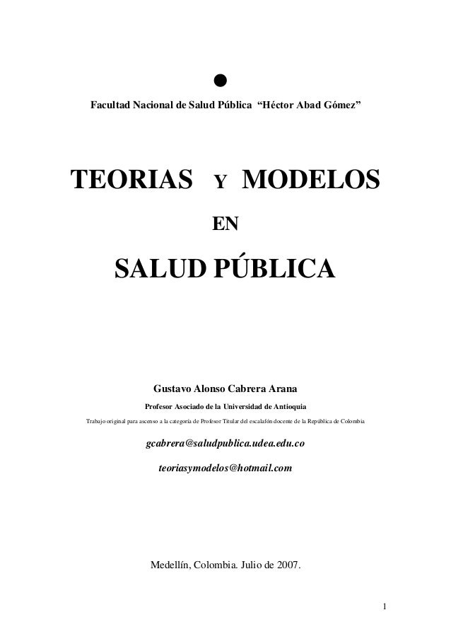 """ Facultad Nacional de Salud Pública """"Héctor Abad Gómez""""  TEORIAS  Y  MODELOS  EN  SALUD PÚBLICA  Gustavo Alonso Cabrera A..."""
