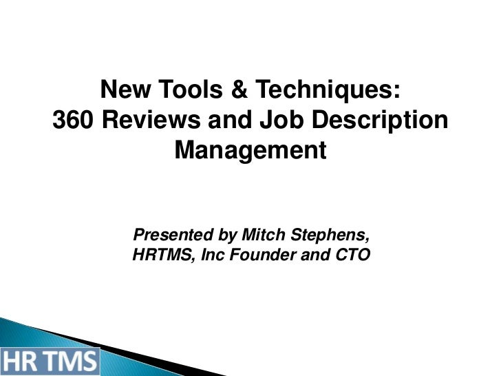 New Tools & Techniques:360 Reviews and Job Description         Management      Presented by Mitch Stephens,      HRTMS, In...