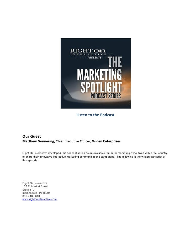 Listen to the PodcastOur GuestMatthew Gonnering, Chief Executive Officer, Widen EnterprisesRight On Interactive developed ...