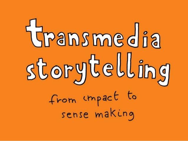Transmedia Storytellling - from Impact to Sense Making