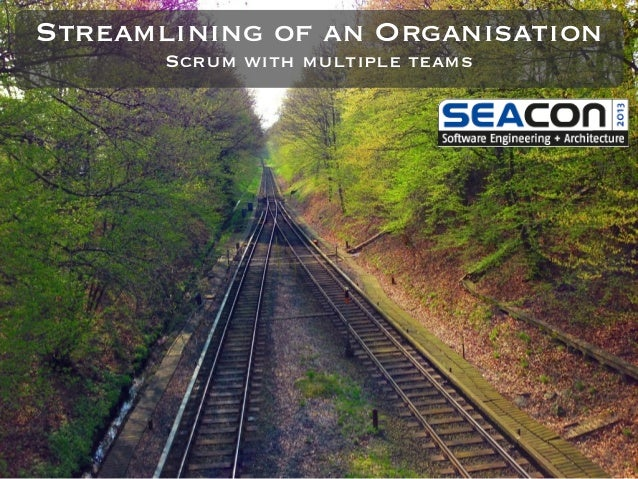 Streamlining of an OrganisationScrum with multiple teams