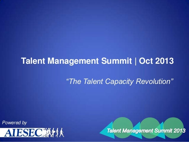 "Talent Management Summit | Oct 2013 ""The Talent Capacity Revolution""  Powered by"