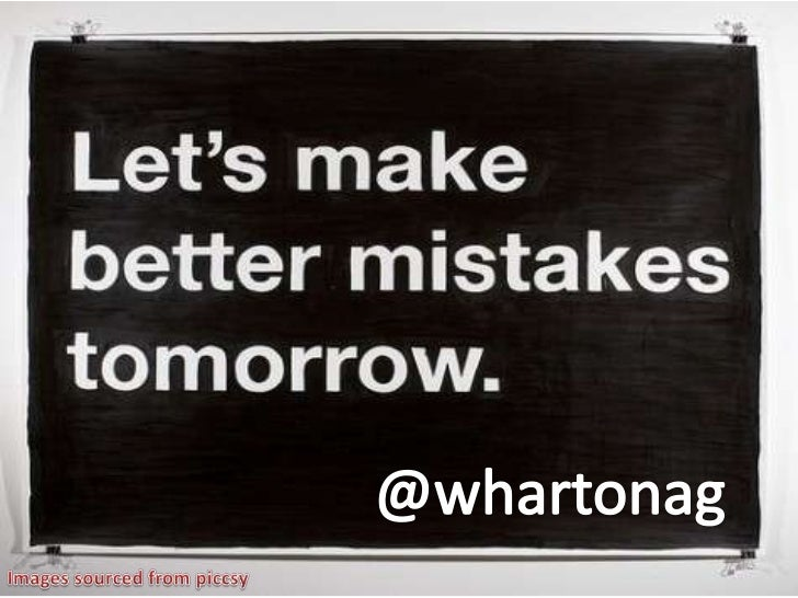 Making Better Mistakes Tomorrow