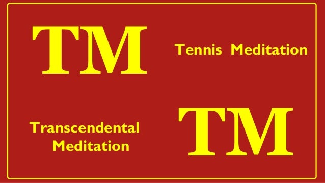 Transcendental Meditation TM TM Tennis Meditation