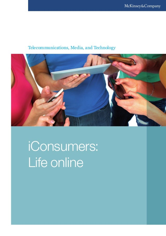 Telecommunications, Media, and Technology iConsumers: Life online