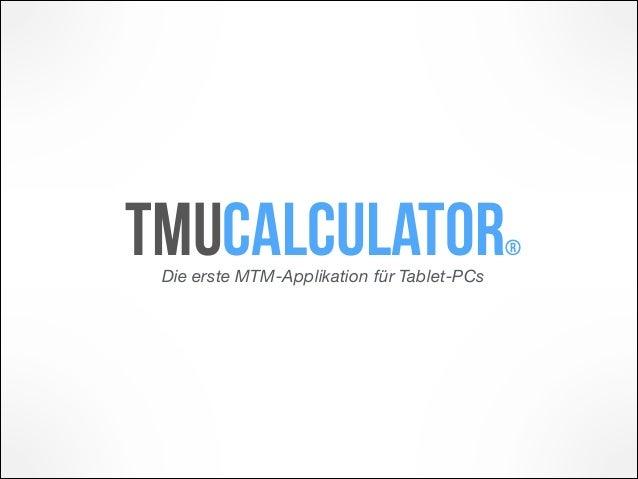 Die erste MTM-Applikation für Tablet-PCs TMUcalculator®