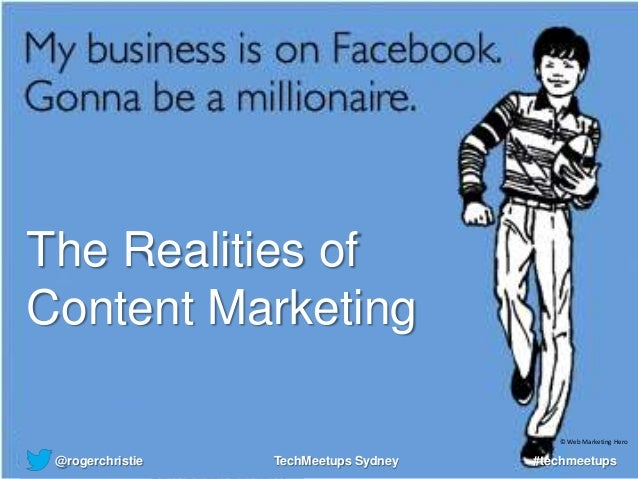 The Realities of Content Marketing - TechMeetups Sydney