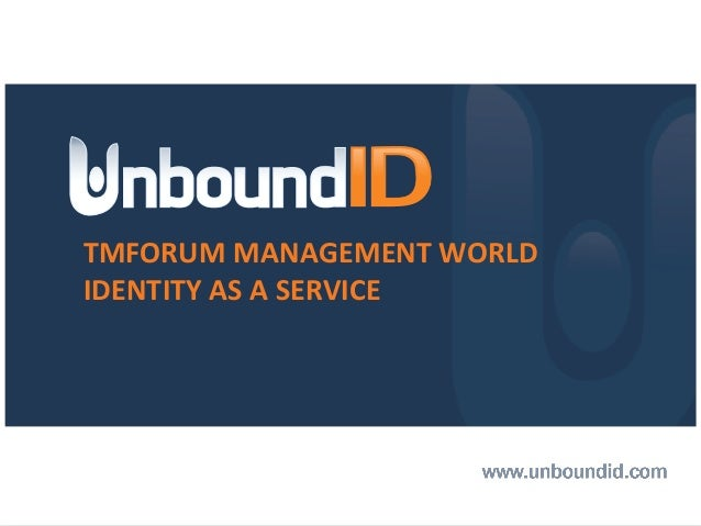 TMFORUM MANAGEMENT WORLD IDENTITY AS A SERVICE