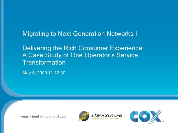 Migrating to Next Generation Networks I Delivering the Rich Consumer Experience: A Case Study of One Operator's Service Tr...