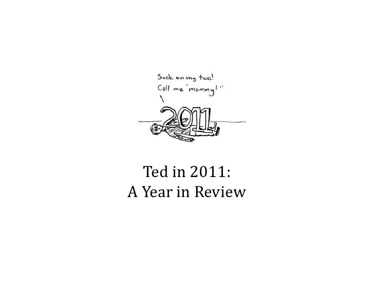 Ted in 2011:A Year in Review