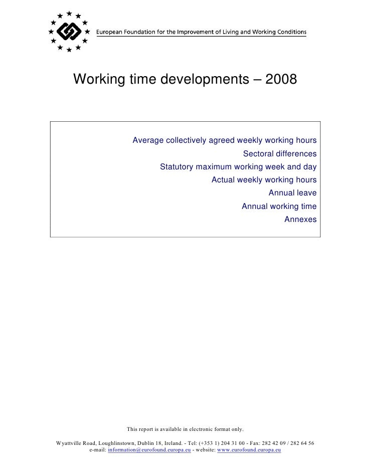 Working time developments – 2008                                   Average collectively agreed weekly working hours       ...