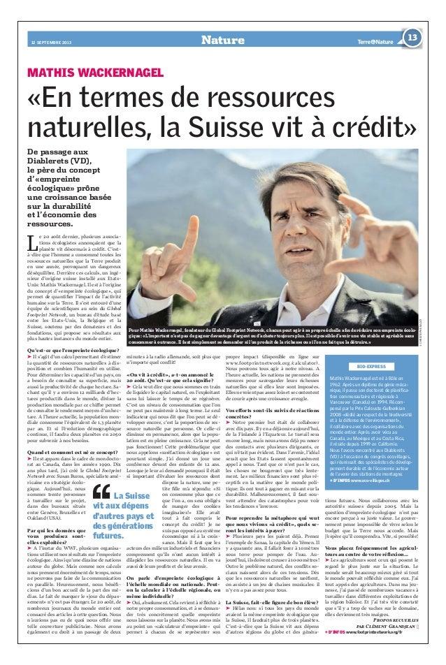 Nature12 septembre 2013 13 Mathis Wackernagel «En termes de ressources naturelles, la Suisse vit à crédit» L e 20 août der...