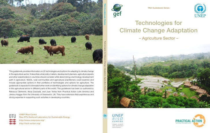 TNA Guidebook Series     Technologies forClimate Change Adaptation      – Agriculture Sector –