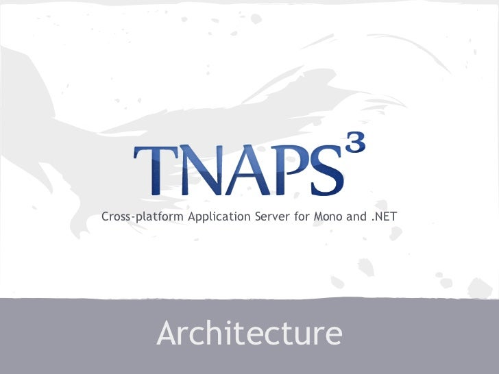 Cross-platform Application Server for Mono and .NET         Architecture