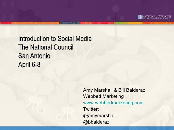 Click to edit Master title style      Introduction to Social Media    The National Council    San Antonio    April 6-8    ...