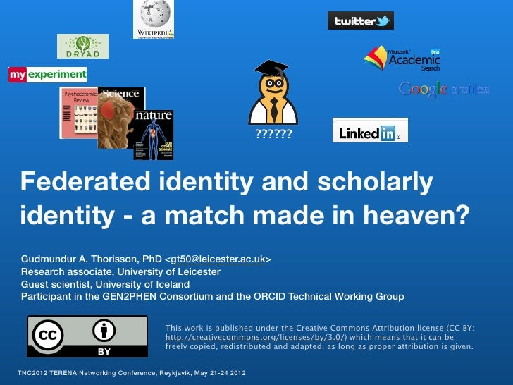 TNC2012 Federated and scholarly identity - match made in heaven?