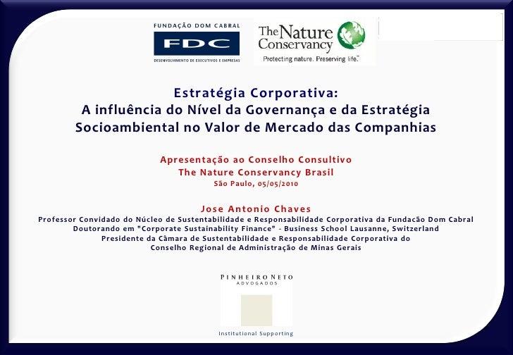 Estratégia Corporativa:          A influência do Nível da Governança e da Estratégia         Socioambiental no Valor de Me...