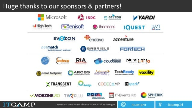 Premium community conference on Microsoft technologies itcampro@ itcamp14# Huge thanks to our sponsors & partners!