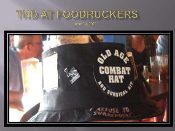 Tnd at foodruckers june 2011