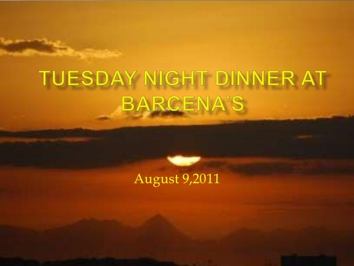 Tuesday Night Dinner at Barcena's<br />August 9,2011<br />