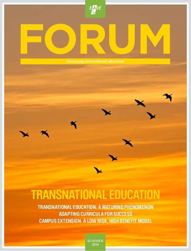 SUMMER 2014 Discussing international education TRANSNATIONALEDUCATION TRANSNATIONAL EDUCATION: A MATURING PHENOMENON ADAPT...