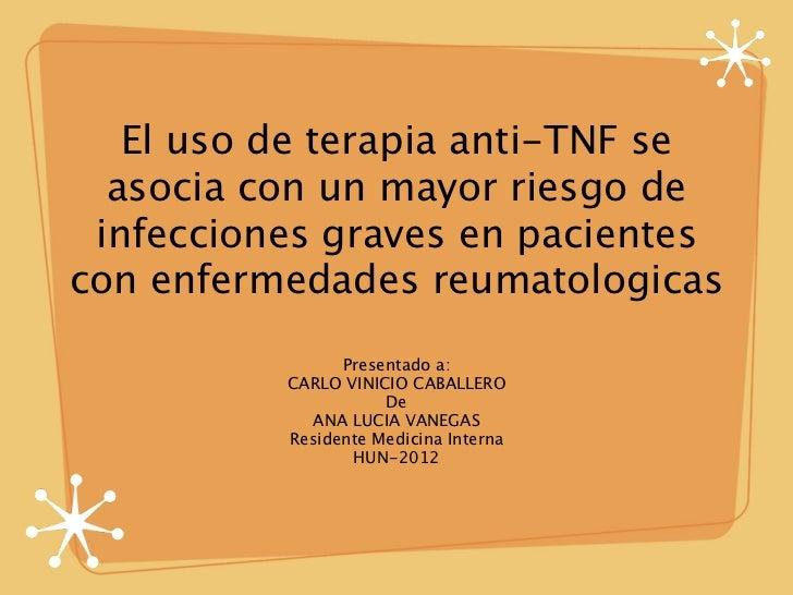 El uso de terapia anti-TNF se  asocia con un mayor riesgo de infecciones graves en pacientescon enfermedades reumatologica...