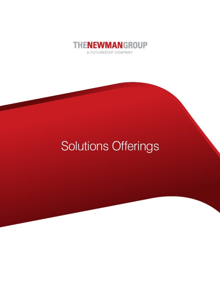 THENEWMANGROUP    A FUTURESTEP COMPANYSolutions Offerings