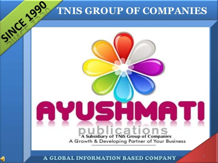 TNIS GROUP OF COMPANIES                                     1A GLOBAL INFORMATION BASED COMPANY