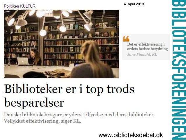 4. April 2013 www.biblioteksdebat.dk