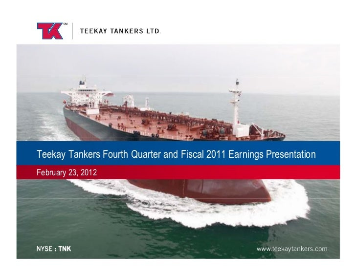 Teekay Tankers Fourth Quarter and Fiscal 2011 Earnings PresentationFebruary 23, 2012