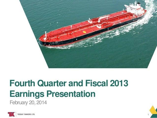 Teekay Tankers Fourth Quarter 2013 Earnings Presentation
